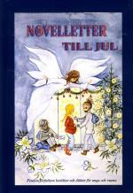 Novelletter Till Jul - Femton Författare Berättar Och Diktar För Unga Och V