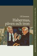 Habermas, Påven Och Tron - Jürgen Habermas Och Joseph Ratzinger Om Religion