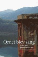 Ordet Blev Sång - Liturgisk Sång I Katolska Kloster 20052007