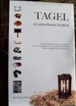 Tagel - En Annorlunda Hästbok - En Kulturhistorisk Resa Om Ett Material, Dess Användningsområden, Tekniker, Redskap Och Instruktioner