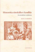 Historiska Rättskällor I Konflikt - En Introduktion I Rättshistoria