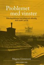 Problemet Med Vinster - Riksdagsdebatter Om Privat Och Offentlig Drift Under 400 År