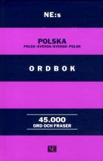 Ne-s Polska Ordbok - Polsk-svensk / Svensk-polsk 45000 Ord Och Fraser