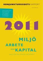Miljö, Arbete Och Kapital - Konjunkturrådets Rapport 2011