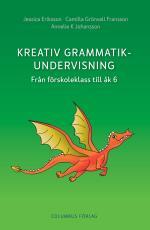 Kreativ Grammatikundervisning - Från Förskoleklass Till Åk 6