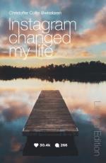 Instagram Changed My Life - Signerad Specialutgåva