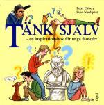 Tänk Själv - En Inspirationsbok För Unga Filosofer