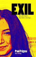 Exil - Sju Aktivister. Sju Öden I Sverige.