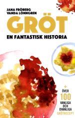 Gröt - En Fantastisk Historia