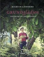 Grundglädjen - Texter Om Liv, Tro Och Hopp