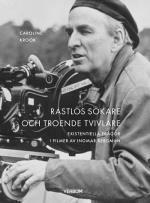 Rastlös Sökare Och Troende Tvivlare - Existentiella Frågor I Filmer Av Ingmar Bergman