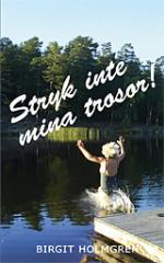 Stryk Inte Mina Trosor!