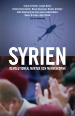 Syrien - Revolutionen, Makten Och Människorna