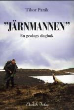 """""""järnmannen"""" - En Geologs Dagbok"""