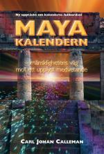 Mayakalendern - Mänsklighetens Väg Mot Ett Upplyst Medvetande