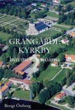 Grangärde Kyrkby - Byn Mellan Sjöarna