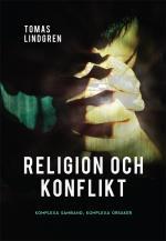 Religion Och Konflikt - Komplexa Samband, Komplexa Orsaker