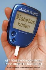 Diabeteskoden - Att Förebygga Och Bota Typ 2-diabetes Naturligt