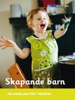 Skapande Barn - Att Arbeta Med Bild I Förskolan