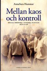 Mellan Kaos Och Kontroll - Social Ordning I Flottan 1670-1716