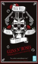 Inte I Det Här Livet... Guns N` Roses - Hårdrockens Sista Giganter