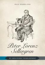 Peter Lorenz Sellergren - En Småländsk Väckelsepräst