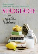 Städglädje Med Marléne Eriksson - Rent Hemma, Städa Med Naturens Egna Medel