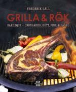 Grilla & Rök - Grönsaker, Kött, Fisk & Fågel