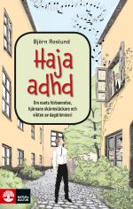 Haja Adhd - Om Nuets Förbannelse, Hjärnans Skärmsläckare Och Vikten Av Dagd