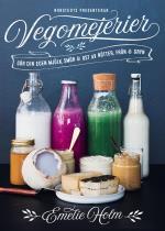 Vegomejerier - Gör Egen Mjölk, Smör, Ost Av Nötter, Kärnor Och Gryn