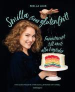 Smilla Firar Glutenfritt - Favoritrecept Till Årets Alla Högtider