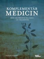 Komplementärmedicin - Från Akupressur Till Yoga - En Vägledning