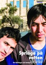 Springa På Vatten - Transit Grekland - Om Flyktingar Och Immigranter I Eus Utkant
