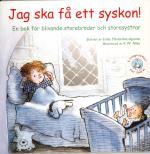 Jag Ska Få Ett Syskon! - En Bok För Blivande Storebröder Och Storasystrar