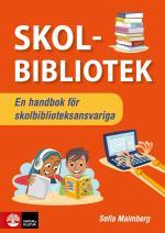 Skolbibliotek - En Handbok För Skolbiblioteksansvariga