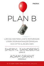 Plan B - Lär Dig Hantera Livets Motgångar, Stärk Återhämtningsförmågan Och Hitta Glädjen Igen