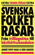 Svenska Folket Rasar - Från Trillingnöten Till Hästköttsskandalen