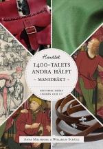 Historisk Dräkt - Inifrån Och Ut- Mansdräkten Under 1400-talets Andra Hälft
