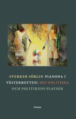 Pianona I Västerbotten - Det Politiska Och Politikens Platser