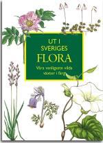Ut I Sveriges Flora- Våra Vanligaste Vilda Växter I Färg