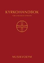Kyrkohandbok För Svenska Kyrkan - Antagen För Svenska Kyrkan Av 2017 Års Kyrkomöte. Musikvolym (spiral)