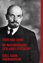 Stor Var Lenin - En Massmördare Och Hans Statskupp