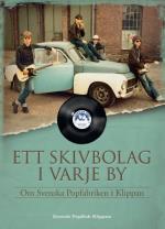 Ett Skivbolag I Varje By - Om Svenska Popfabriken I Klippan
