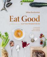 Eat Good - Recept Som Förändrar Världen