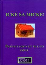 Icke, Sa Micke
