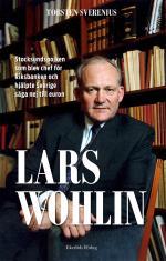 Lars Wohlin - Stocksundspojken Som Blev Chef För Riksbanken Och Hjälpte Sverige Säga Nej Till Euron