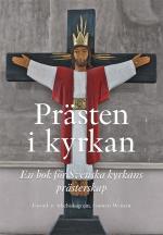 Prästen I Kyrkan - En Bok För Svenska Kyrkans Prästerskap
