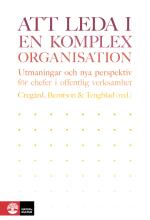 Att Leda I En Komplex Organisation - Utmaningar Och Nya Perspektiv För Chef