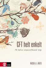Cft Helt Enkelt - Att Bedriva Compassionfokuserad Terapi