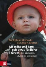 Att Möta Små Barn Och Deras Föräldrar I Vården - Om Utveckling, Anknytning